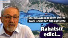 Marmara'daki deprem sonrası Naci Görür'den flaş açıklama