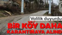 BALIKESİR BİGADIÇ'TA BİR KÖY DAHA KARANTİNADA!..
