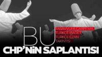 CHP'nin Türkçe ibadet saplantısı devam ediyor