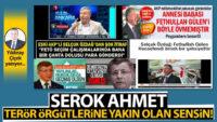 Serok Ahmet, terör örgütlerine yakın olan sensin!
