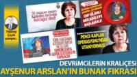 Devrimcilerin kraliçesi Ayşenur Arslan'ın bunak fıkrası