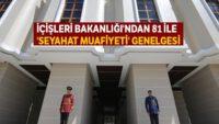 İçişleri Bakanlığı'ndan 81 ile 'seyahat muafiyeti' genelgesi