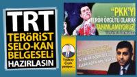 TRT terörist Selo-Kan Belgeseli hazırlasın!