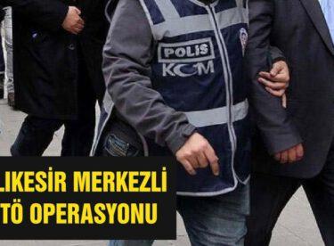 BALIKESİR'DE FETÖ/PYD OPERASYONU