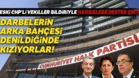 Eski CHP'li vekiller bildiriyle hadsizlere destek çıktı