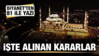 81 ile yazı gönderildi! İşte Ramazanda alınan kararlar