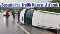 SUSURLUK'TA TRAFİK KAZASI: 1 YARALI