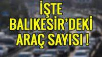 Balıkesir'de Araç Sayısı 507 Bin 617 Oldu