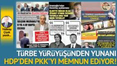 Türbe yürüyüşünden Yunanı, HDP'den PKK'yı memnun ediyor!