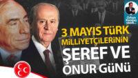 3 Mayıs Türk Milliyetçilerinin şeref ve onur günü