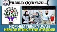 HDP hem terör yuvası, hem de etnik fitne ateşidir!