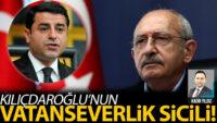 Kılıçdaroğlu'nun vatanseverlik sicili!