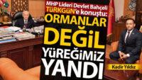 MHP Lideri Devlet Bahçeli: Ormanlar değil yüreğimiz yandı