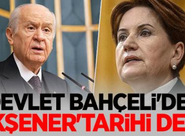 MHP Lideri Devlet Bahçeli'den Meral Akşener'e Tarihi Ders