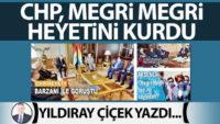 CHP, megri megri heyetini kurdu