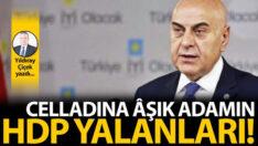 Celladına âşık adamın HDP yalanları